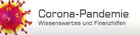 Corona Pandemie - Wissenswertes und Finanzhilfen